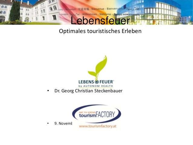 Dr. Christian Steckenbauer - TourismFACTORY IMC Krems - Lebensfeuer - optimales touristisches erleben Slide 2