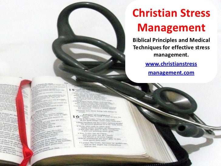 Christian Stress                  Management                 Biblical Principles and Medical                 Techniques fo...