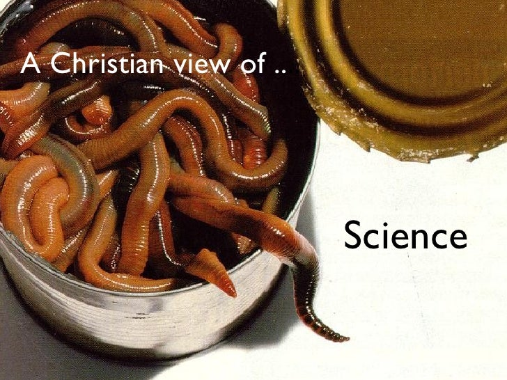 A Christian view of .. .. Science