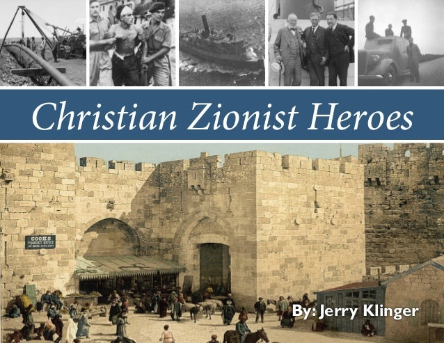 Christian Zionist Heroes  By: Jerry Klinger