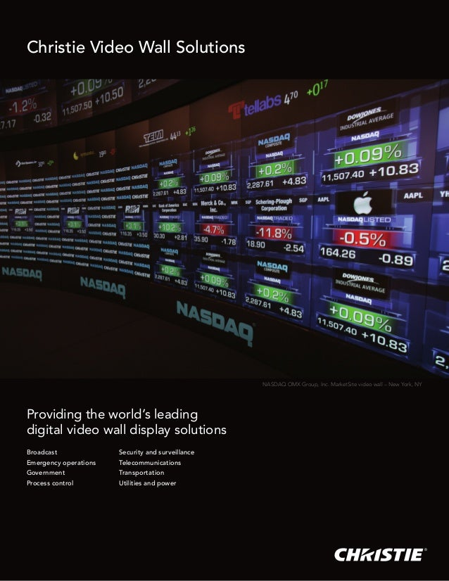 Christie Video Wall Solutions                                                   NASDAQ OMX Group, Inc. MarketSite video wa...