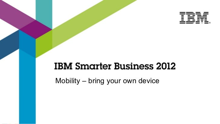 Mobility – bring your own device