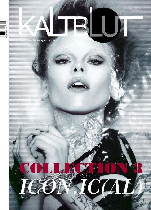 1www.kaltblut-magazine.comCOLLECTION 3ICON.IC(AL)