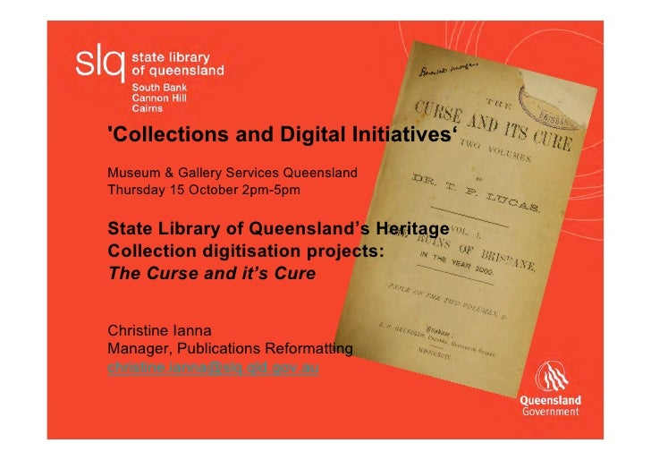 'Collections and Digital Initiatives' Museum & Gallery Services Queensland Thursday 15 October 2pm-5pm  State Library of Q...