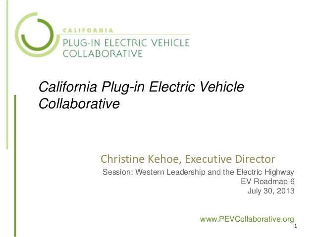 1 California Plug-in Electric Vehicle Collaborative Session: Western Leadership and the Electric Highway EV Roadmap 6 July...