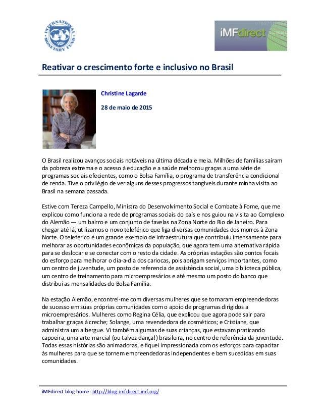 iMFdirect blog home: http://blog-imfdirect.imf.org/ Reativar o crescimento forte e inclusivo no Brasil Christine Lagarde 2...