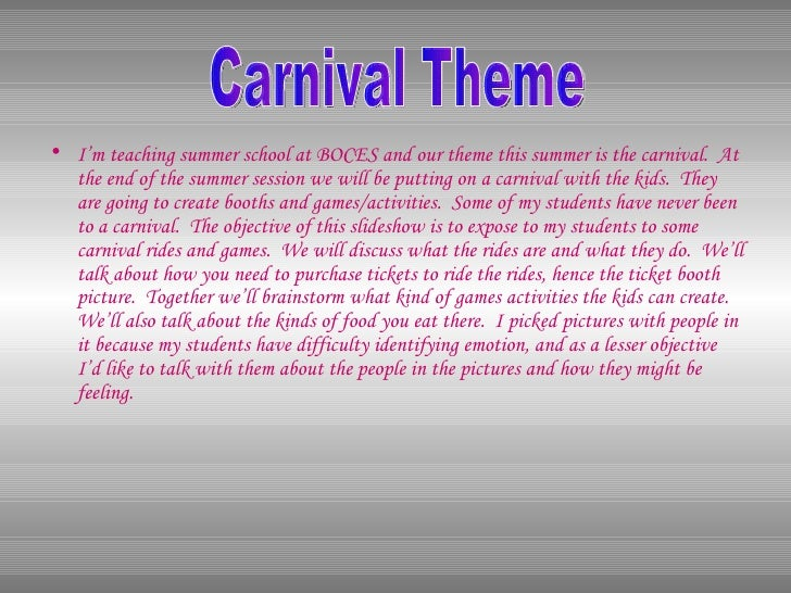 <ul><li>I'm teaching summer school at BOCES and our theme this summer is the carnival.  At the end of the summer session w...
