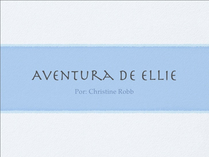 Aventura de Ellie      Por: Christine Robb