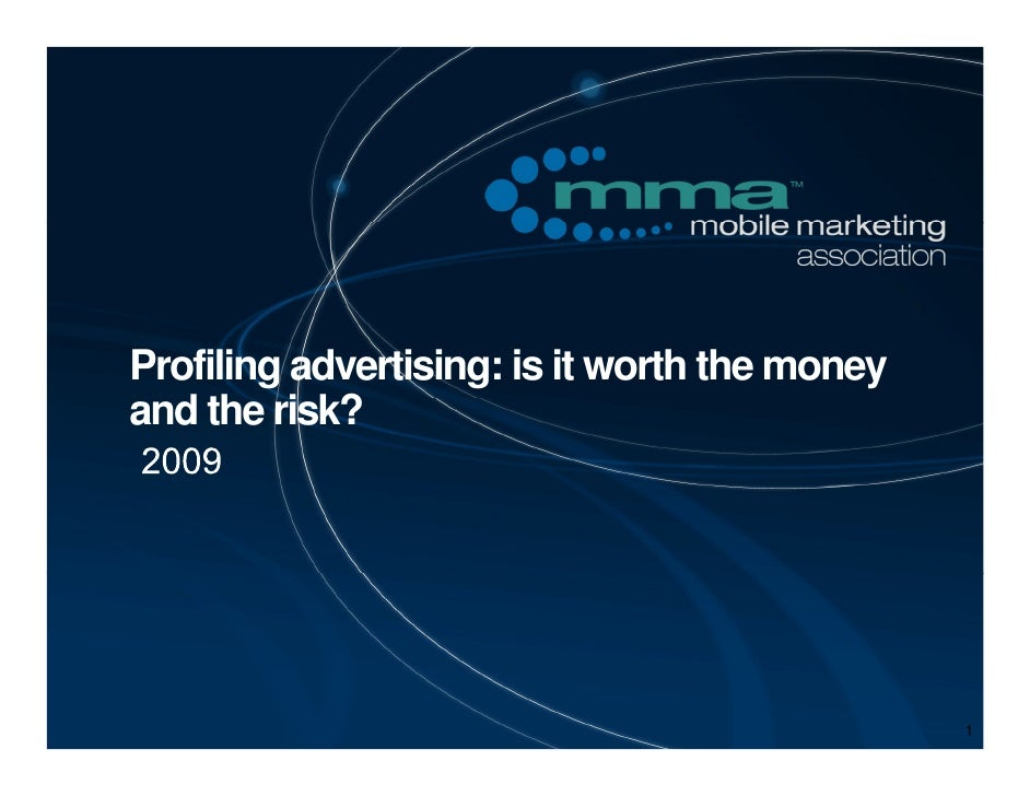 Profiling advertising: is it worth the money and the risk?                                                    1