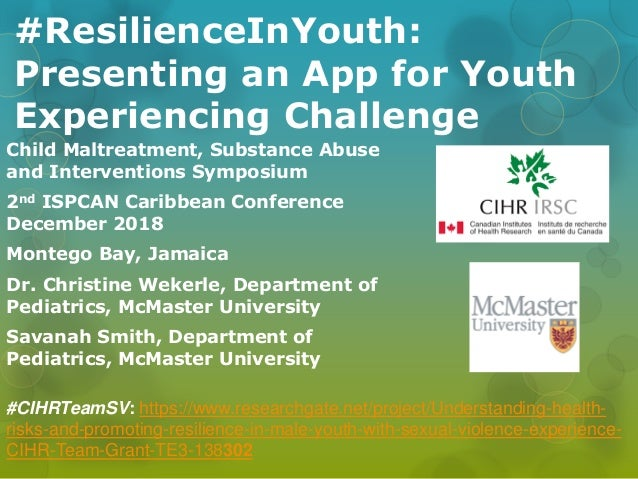 #ResilienceInYouth: Presenting an App for Youth Experiencing Challenge Child Maltreatment, Substance Abuse and Interventio...