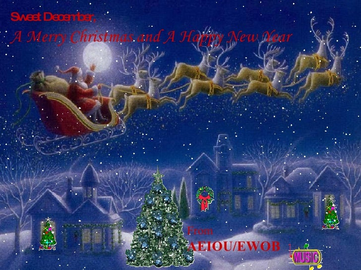 Sweet December,   A Merry Christmas and A Happy New Year From AEIOU/EWOB
