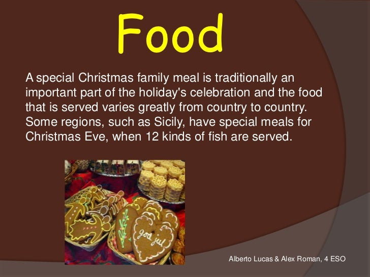 FoodA special Christmas family meal is traditionally animportant part of the holidays celebration and the foodthat is serv...