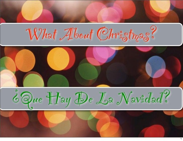 What About Christmas?¿Que Hay De La Navidad?                          1