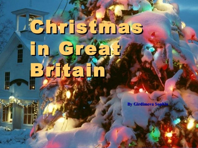 Christmasin GreatBritain       By Girdimova Sophia