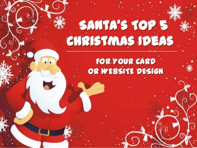 Santas Top 5Christmas Ideas   FOR YOUR CARD  OR WEBSITE DESIGN