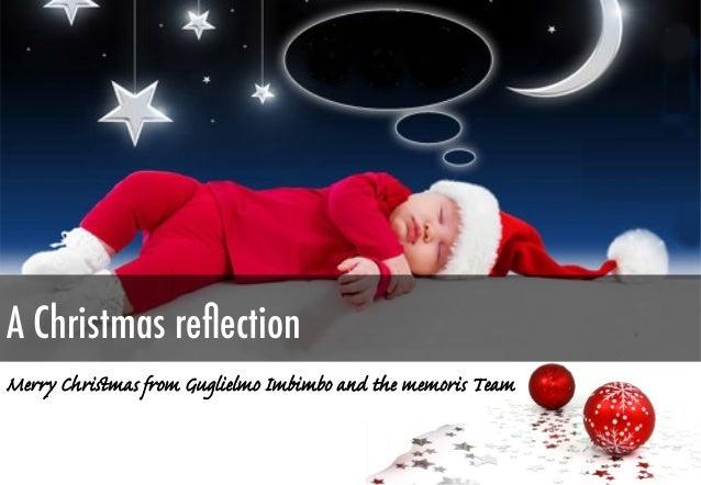 A Christmas reflection Merry Christmas from Guglielmo Imbimbo and the memoris Team