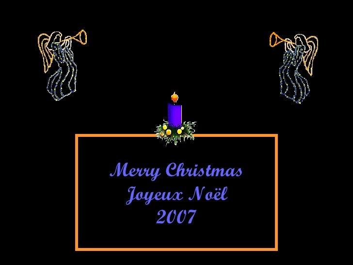 Merry  Christmas Joyeux Noël 2007