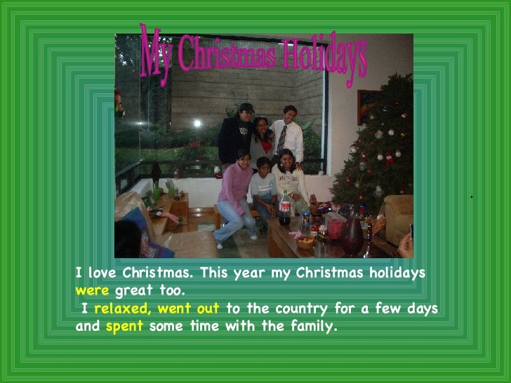 . I love Christmas. This year my Christmas holidays  were  great too.  I  relaxed,   went out  to the country for a few da...