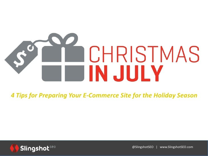 4 Tips for Preparing Your E-Commerce Site for the Holiday Season                                         @SlingshotSEO | w...