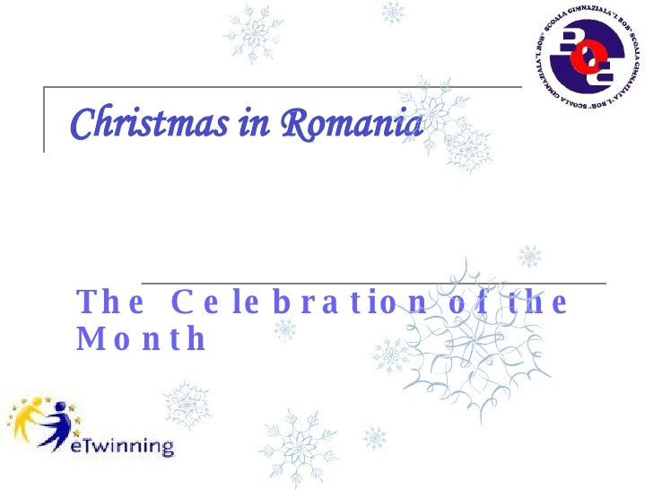 Christmas in Romania The Celebration of the Month
