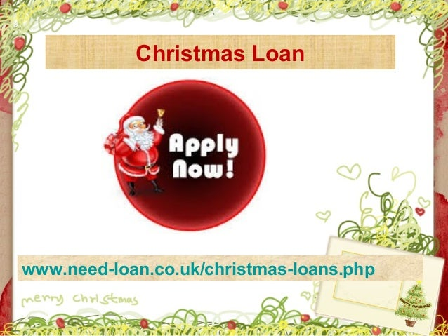 Apply for christmas loan