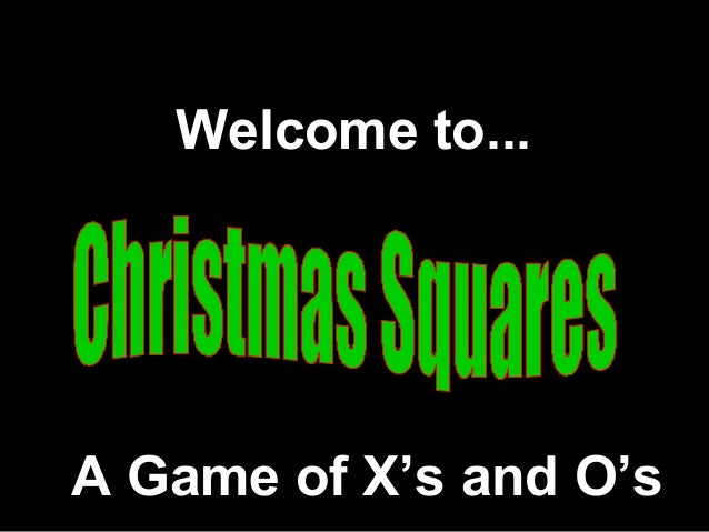 Welcome to...A Game of X's and O's