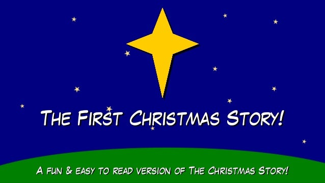 The First Christmas Story! A fun & easy to read version of The Christmas Story!
