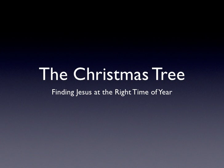 The Christmas Tree  Finding Jesus at the Right Time of Year