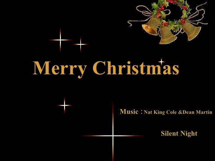 Merry Christmas Muziek Music :  Nat King Cole &Dean Martin   Silent Night