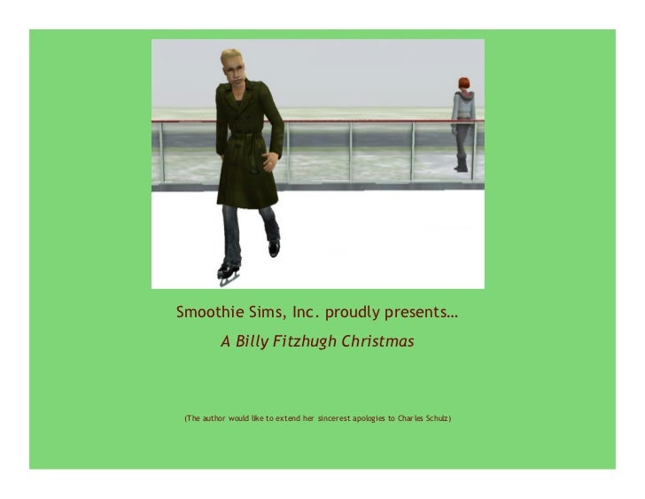 Smoothie Sims, Inc. proudly presents…           A Billy Fitzhugh Christmas    (The author would like to extend her sincer ...