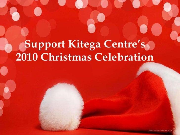 Support Kitega Centre's 2010 Christmas Celebration<br />