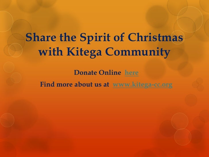 Share the Spirit of Christmas with Kitega Community<br />Donate Online  here <br />Find more about us at  www.kitega-cc.or...