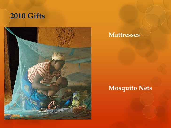 2010 Gifts<br />Mattresses<br />Mosquito Nets<br />