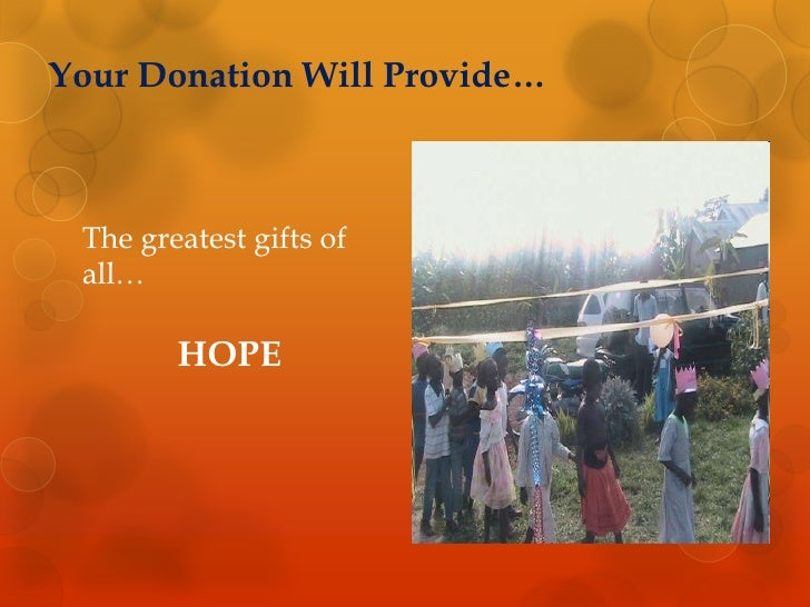 Your Donation Will Provide…<br />The greatest gifts of all…<br />HOPE<br />