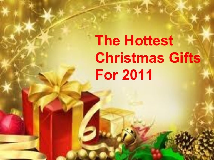 The Hottest  Christmas Gifts For 2011