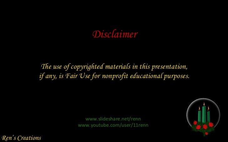 The use of copyrighted materials in this presentation, if any, is Fair Use for nonprofit educational purposes. Disclaimer ...