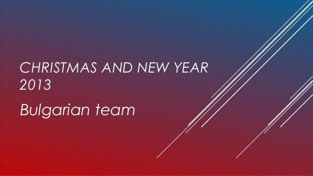 CHRISTMAS AND NEW YEAR2013Bulgarian team