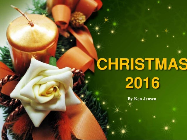 CHRISTMAS 2016 By Ken Jensen