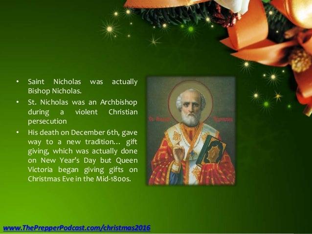• Saint Nicholas was actually Bishop Nicholas. • St. Nicholas was an Archbishop during a violent Christian persecution • H...