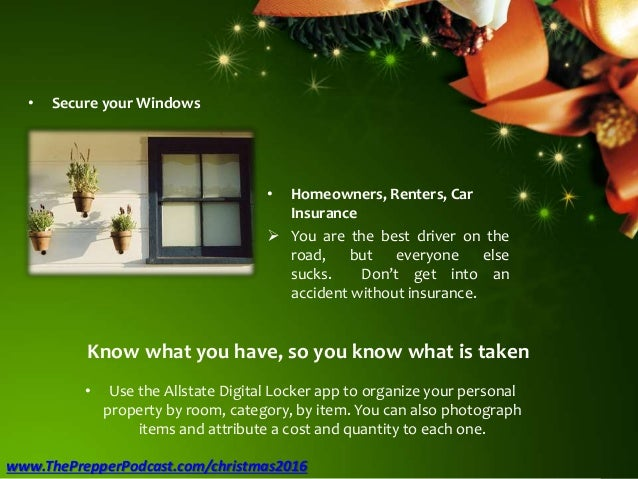 • Secure your Windows • Homeowners, Renters, Car Insurance  You are the best driver on the road, but everyone else sucks....
