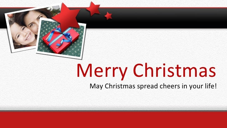 Merry Christmas May Christmas spread cheers in your life!