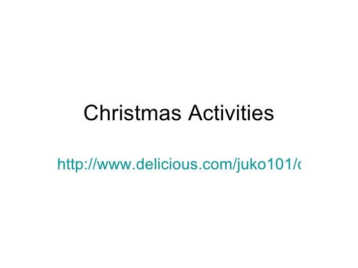 Christmas Activities http://www.delicious.com/juko101/dec2
