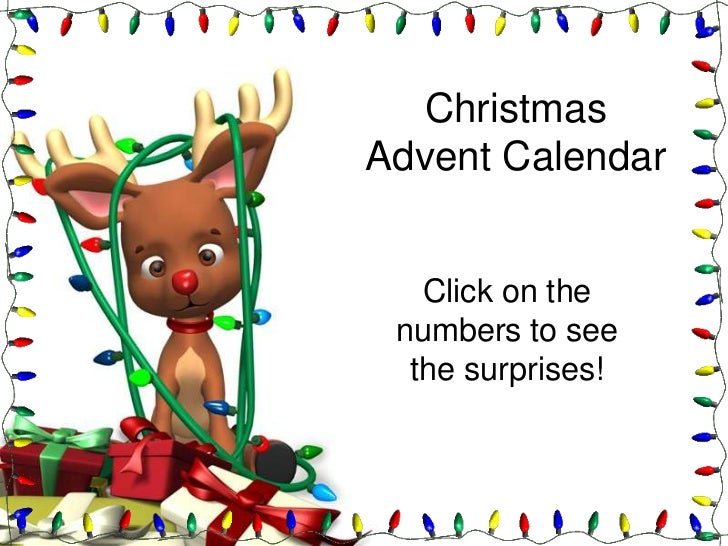 ChristmasAdvent Calendar   Click on the numbers to see  the surprises!
