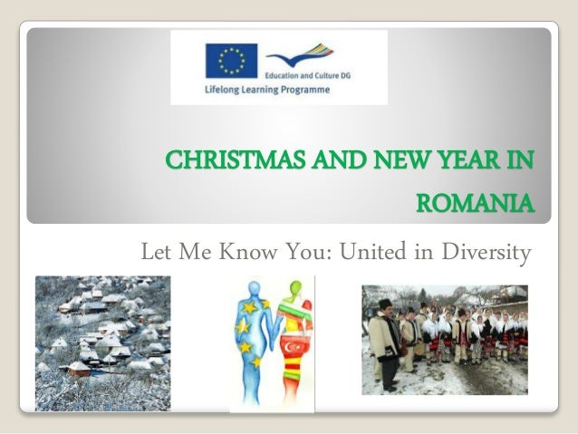 CHRISTMAS AND NEW YEAR IN  ROMANIA  Let Me Know You: United in Diversity