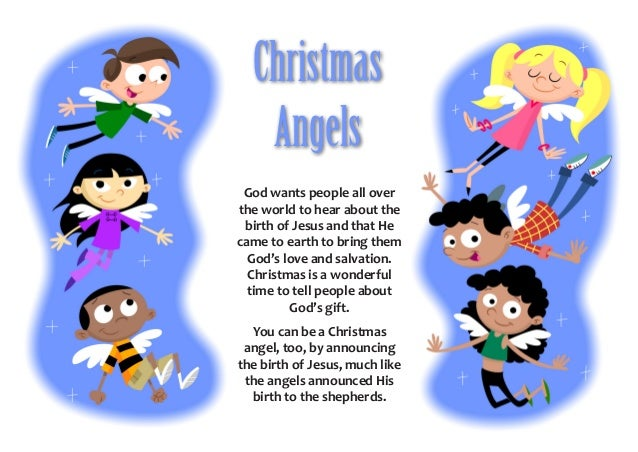 Christmas   Angels God wants people all overthe world to hear about the birth of Jesus and that Hecame to earth to bring t...