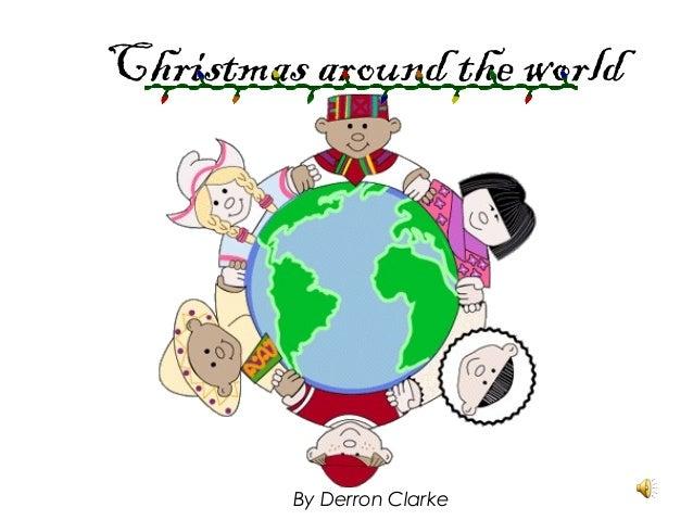 Christmas around the world  By Derron Clarke