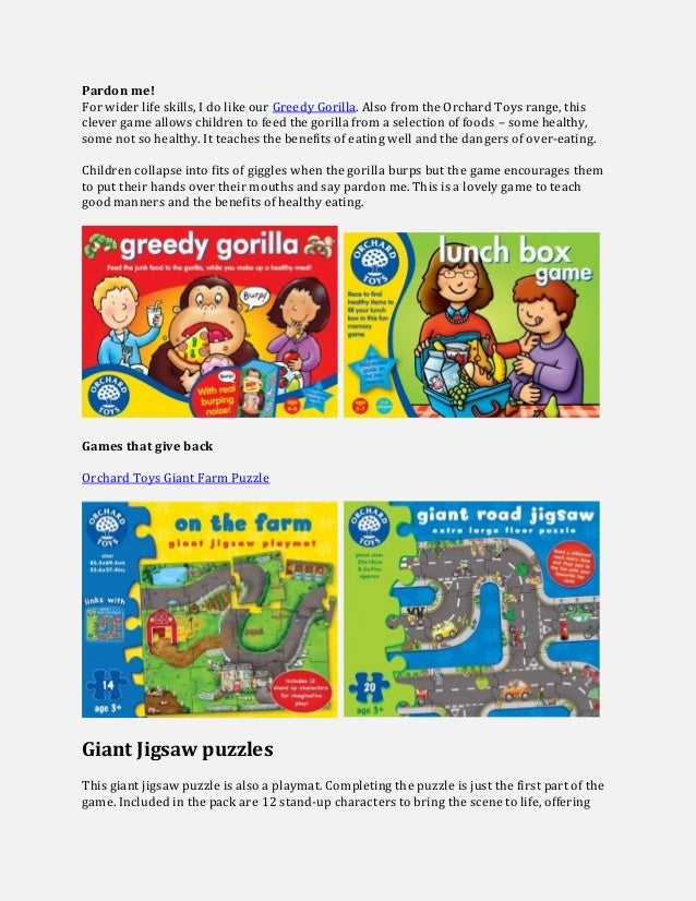 Pardon me! For wider life skills, I do like our Greedy Gorilla. Also from the Orchard Toys range, this clever game allows ...