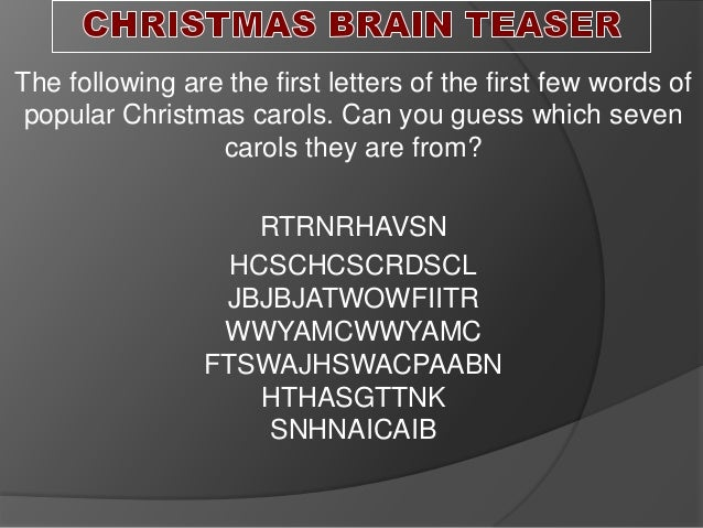 The following are the first letters of the first few words ofpopular Christmas carols. Can you guess which sevencarols the...