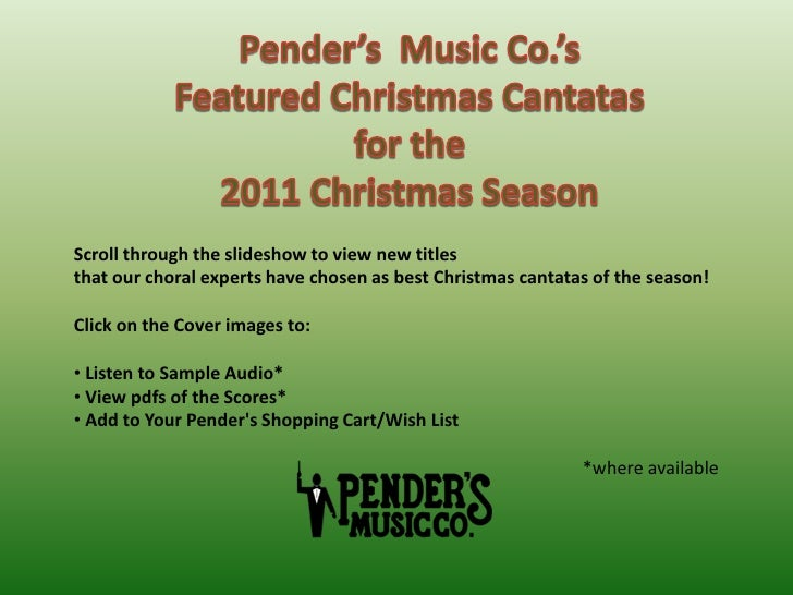 Pender's  Music Co.'s<br />Featured Christmas Cantatas <br />for the <br />2011 Christmas Season<br />Scroll through the s...