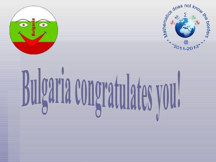 Bulgaria congratulates you!